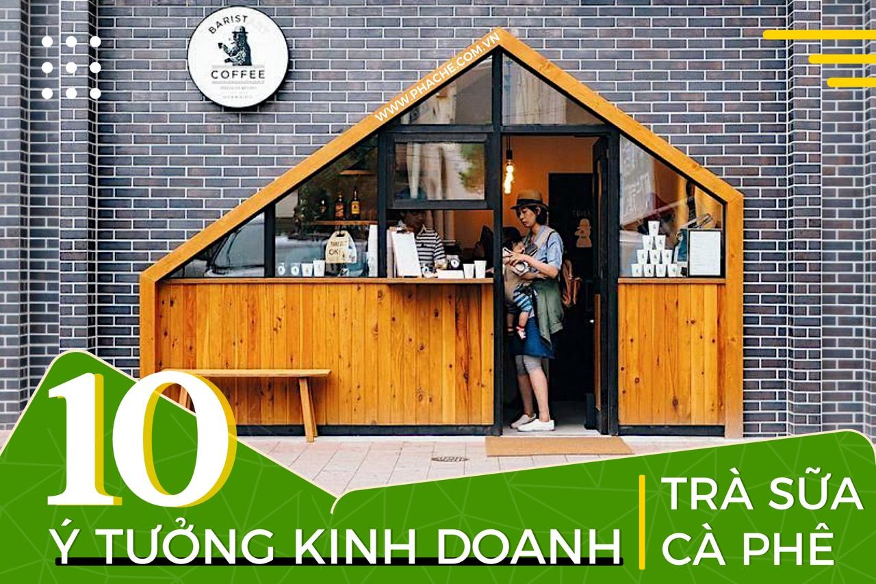 10 ý tưởng sáng tạo cho quán cà phê trà sữa ấn tượng nhất!