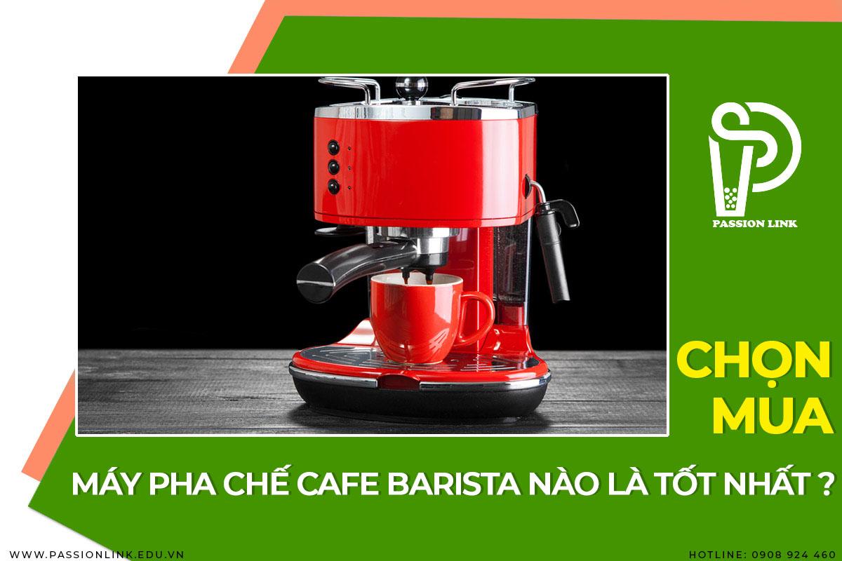 Kỹ thuật chọn mua máy pha cà phê tốt nhất!