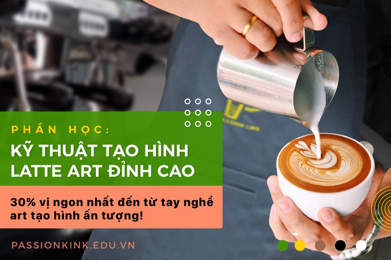 Kỹ thuật art tạo hình cà phê latte ấn tượng !