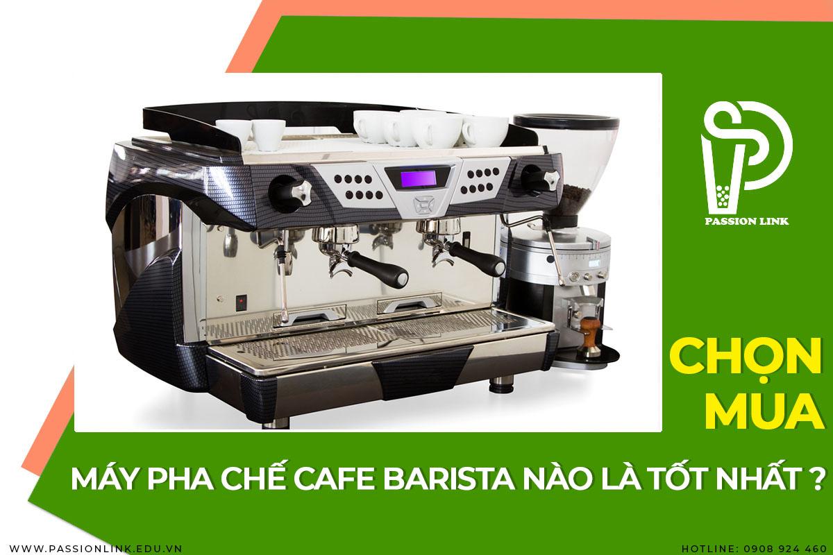 Cách chọn mua máy pha cà phê tốt nhất!