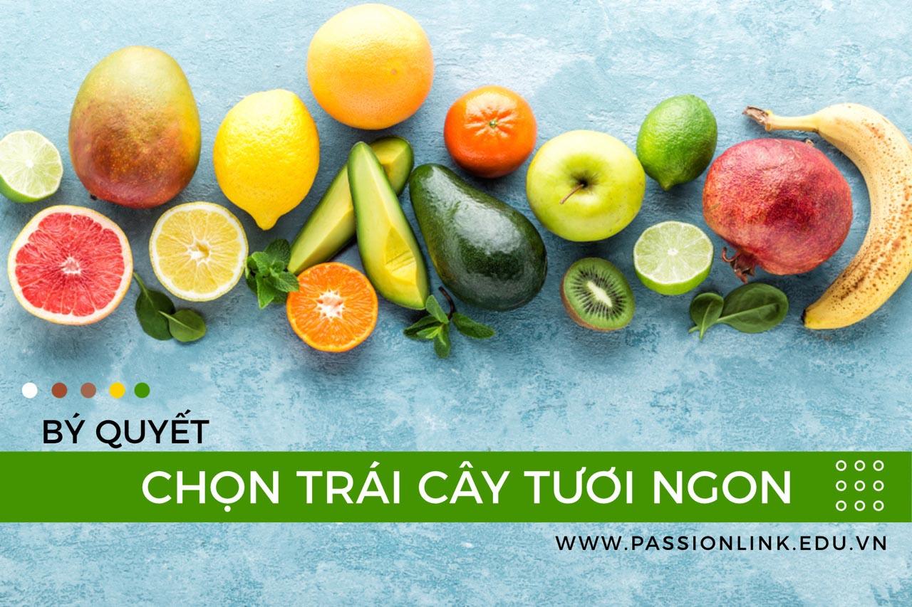 Kỹ thuật chọn lựa trái cây tươi ngon nhất!