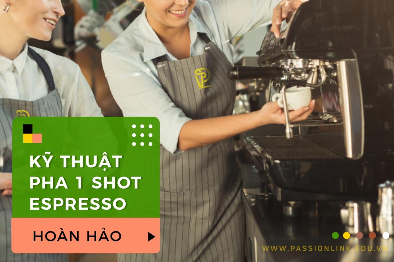 Kỹ thuật lấy 1 shot cà phê Espresso hoàn hảo!