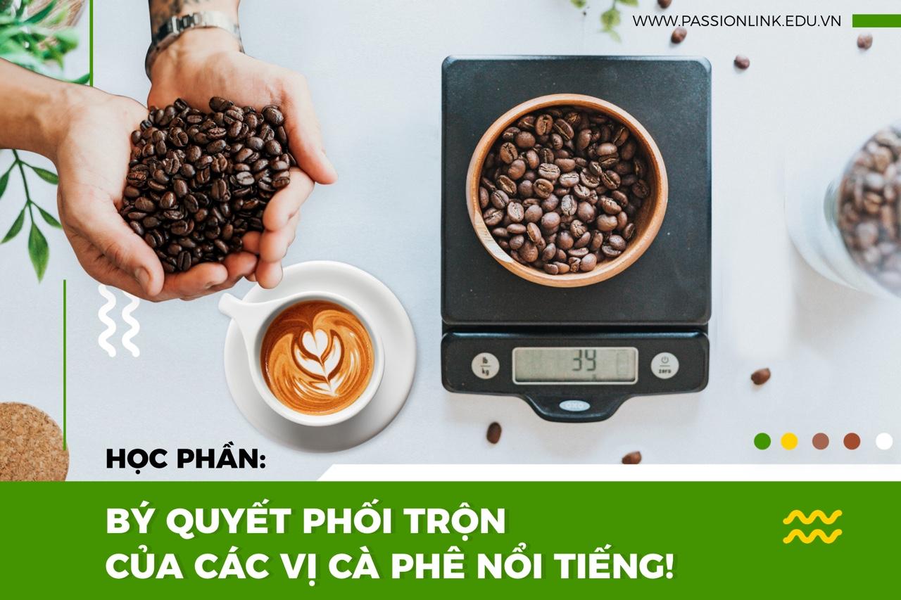Hướng dẫn phối trộn các loại cà phê nổi tiếng!